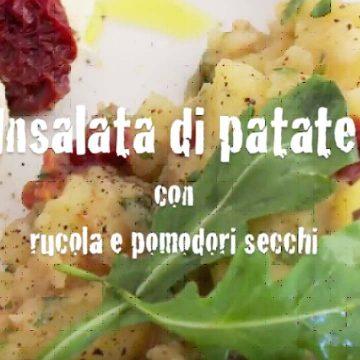 Insalata di patate con rucola e pomodori secchi - Video ricetta